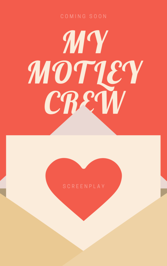 My Motley Crew Screenplay
